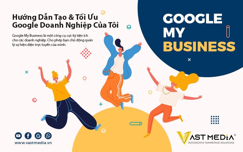 hướng dẫn tạo và tối ưu Google Doanh Nghiệp của tôi Google My Business